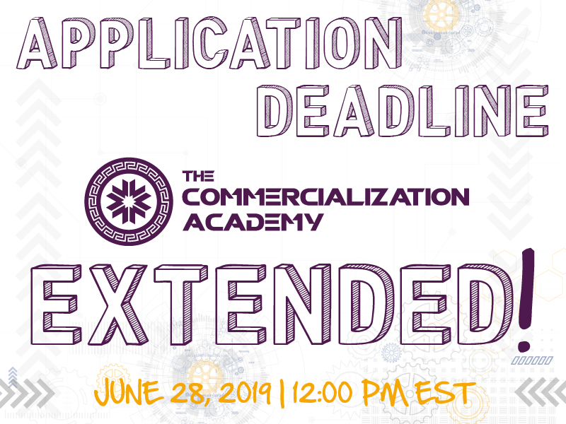 deadline to submit applications for the next cohort of the AFRL Commercialization Academy has been extended to Friday, June 28, 2019, 12:00 noon.