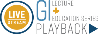 GI Lecture + Education Series Playback