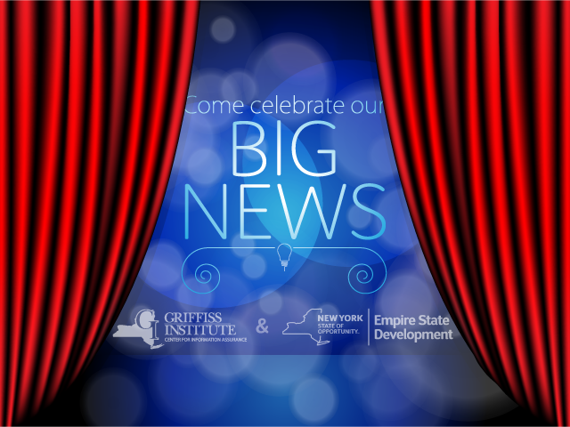 Come celebrate our big news! with Griffiss Institute and Empire State Development